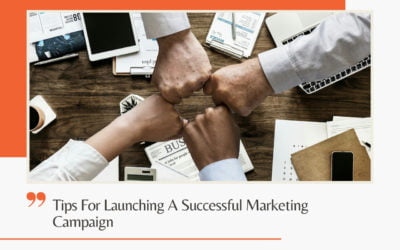 Tips For Launching A Successful Marketing Campaign