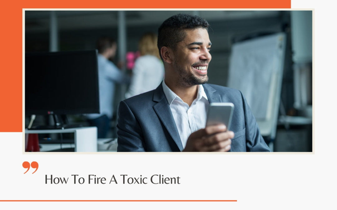 How To Fire A Toxic Client