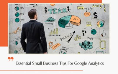 Essential Small Business Tips For Google Analytics