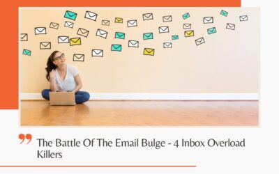 The Battle Of The Email Bulge – 4 Inbox Overload Killers