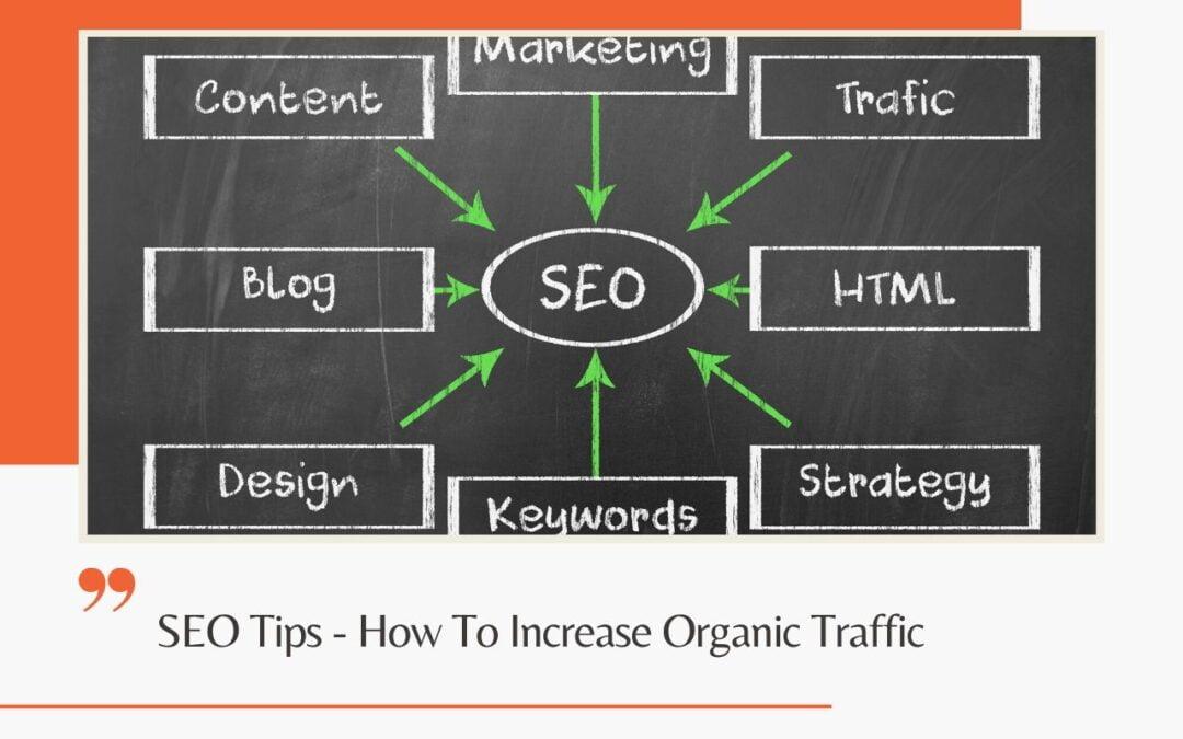 SEO Tips – How To Increase Organic Traffic