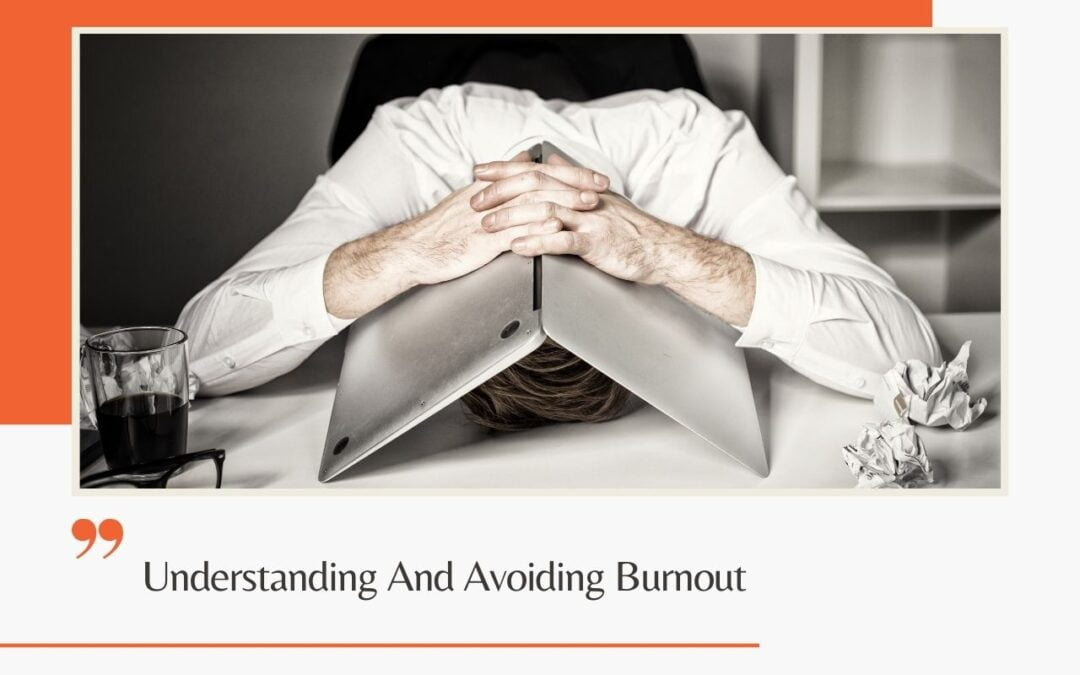 Understanding And Avoiding Burnout