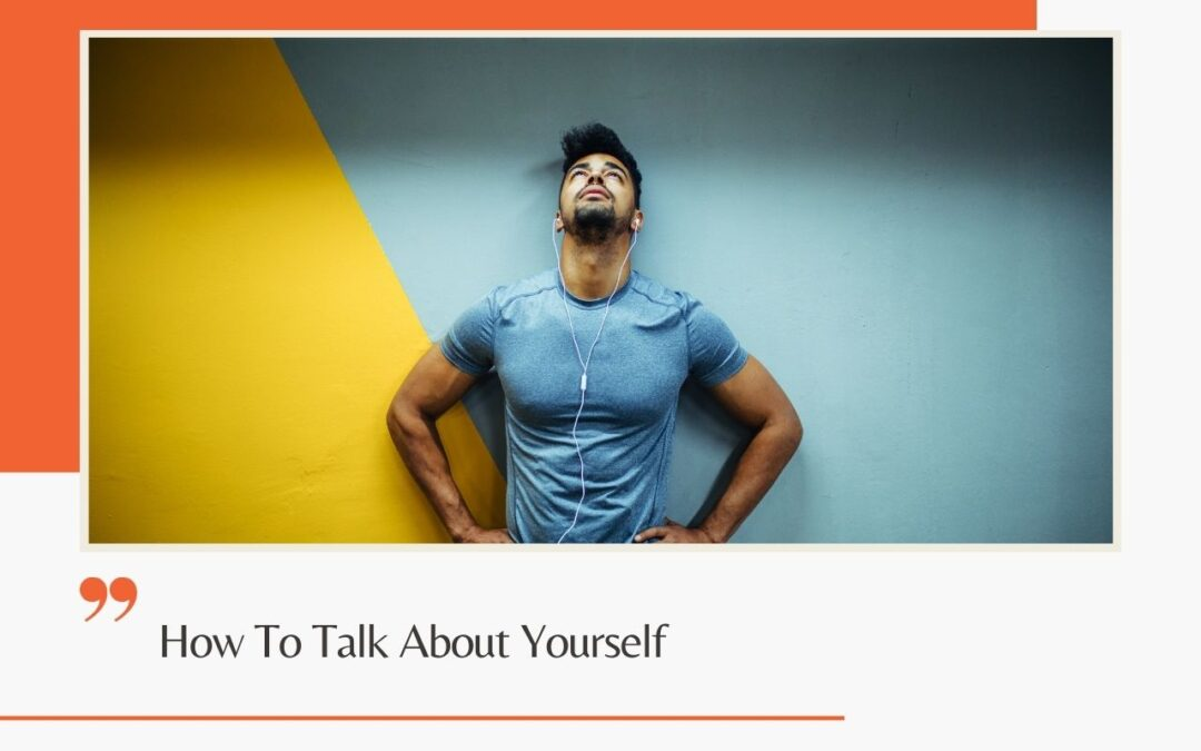 How To Talk About Yourself