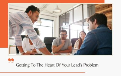 Getting To The Heart Of Your Lead's Problem